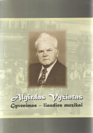 """Algirdas Vyžintas """"Gyvenimas - liaudies muzikai"""""""